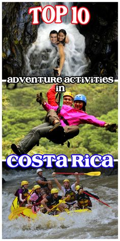 Top ten adventure activities in Costa Rica such as ziplining and white water rafting class 4 rapids. Perfect for any thrill seeker!