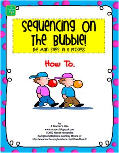 A_Teachers_Idea  from  Sequencing on The Bubble! The Main Steps in a Process…