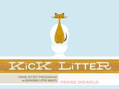 Kick Litter from Chen Design Associates // $15 // http://kicklitter.bigcartel.com/product/kick-litter-nine-step-program-for-recovering-litter-addicts