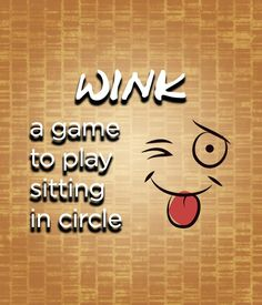 "The wink game can either be played inside or outside and require little to no preparation. The kids are sitting in circle with their eyes closed. The game leader will determine a ""winker"" by touchi…"