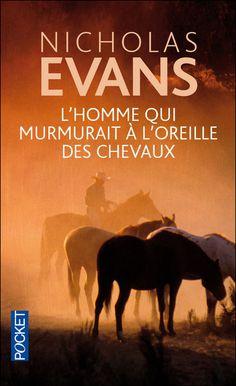 L'homme qui murmurait à l'oreille des chevaux - Nicholas Evans Rien à voir avec le film...la mort au début et à la fin du livre...cette belle histoire d'amour...et puis la vie aussi et l'espoir.