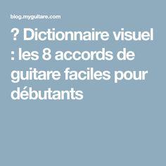 Dictionnaire visuel : les 8 accords de guitare faciles pour débutants