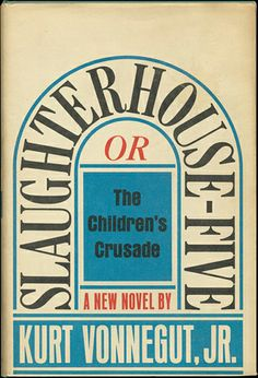 Slaughterhouse-Five Or The Children's Crusade (Matadero Cinco), Kurt Vonnegut, Kurt Vonnegut, Slaughterhouse Five, Famous Novels, Best Novels, Famous Books, Children's Crusade, Five S, Who Book, Science Fiction Books