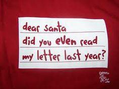 dear santa i want it all - Google Search