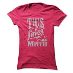 This Girl Loves Her Mitch - #gift for women #mothers day gift. WANT IT => https://www.sunfrog.com/Names/This-Girl-Loves-Her-Mitch.html?68278