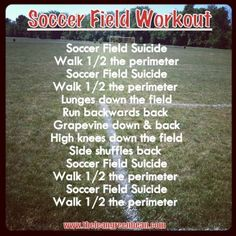 Soccer Field Workout- my girls will love me :)