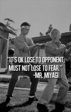 Located in Sacramento's best Karate School.Tokon Martial Arts are Sacramento's premier and best Karate and martial arts training facility Aikido, Miyagi, Movie Quotes, Life Quotes, Fear Quotes, Wisdom Quotes, Qoutes, Karate Quotes, Taekwondo Quotes