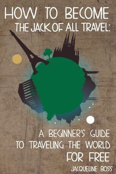 Awesome ideas for traveling for next to no money and experiencing the world!