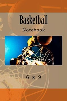 Basketball Notebook: 6 x 9 Basketball Books, The Fosters, Notebooks, September, Ads, Amazon, Cover, Libros, Amazons