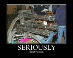 military jokes and humor section is a collection of miltary humor, military jokes Gun Humor, Army Humor, Big Guns, Cool Guns, Military Jokes, Military Ranks, Get Off My Lawn, Funny Jokes, Hilarious