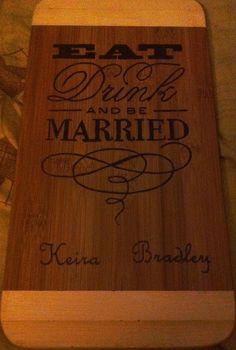 Wedding cutting board wood burned ...I've gotta try this...great wedding gift!