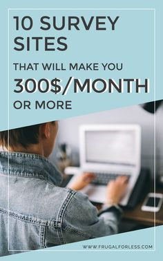Here are 10 free online survey sites that will make you $300 per month or more in extra income.