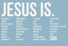 Jesus is my everything in my life.