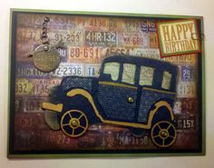 Birthday card for hubbie. Tim Holtz die, paper, hardware. Inspired by the genius of Richele Christensen. Check it out: http://sizzixblog.blogspot.com/2012/05/vintage-jalopy-fathers-day-card.html