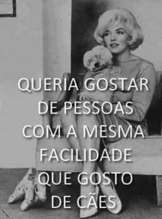 Verdade! Love Pet, I Love Dogs, Great Quotes, Me Quotes, Unconditional Love, Weird World, Animals And Pets, Dog Lovers, Haha