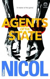 Featuring characters from some of the Cape Town based author Mike Nicol's previous novels, Agents of the State is a crime thriller revolving around numerous players, including the South African pre…