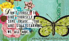 Google Image Result for http://cdn.quotesnsayings.net/wp-content/uploads/2012/06/Dont-Forget-To-Give-Yourself-Some-Grace.jpg