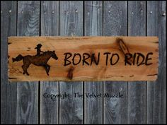 Born to Ride - Whimsical Sign. Only at... The Velvet Muzzle - Horse Decor & More. Signs inspired by the horses we love! www.thevelvetmuzzle.com