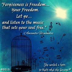 #forgiveness is #freedom Your Freedom <3 #quote Listen to the music that sets your #soul free <3