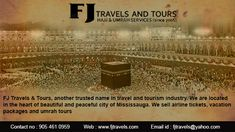 FJ Travels & Tours is providing best Hajj and Umrah Packages at very reasonable cost. You can reach them for best Hajj and Umrah package with flights. Travel Tours, Travel And Tourism, Travel Agency, Tourism Industry, Airline Tickets, Toronto, Packaging, Canada, Vacation