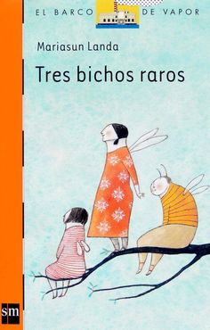 Tres bichos raros (eBook-ePub) (Barco De Vapor Naranja) (Spanish Edition) eBook: Mariasun Landa Etxebeste, Elena Odriozola Belastegui: Amazon.co.uk: Books