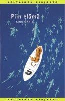 Yann Martel: Piin elämä. Opetustyössä tästä olen joskus pienen pätkän lukaissut. Toivottavasti pian myös koko kirjan.