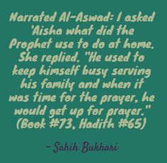 When asked what the Prophet sallah Allahu alayhi wa salem did at home, the answered was...