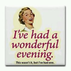Wonderful Round Magnet Wonderful Evening - Magnet by FutureBeachBum - CafePress Retro Humor, Vintage Humor, Vintage Posters, Funny Vintage, Lol, Blunt Cards, Funny As Hell, Thats The Way, Picture Quotes