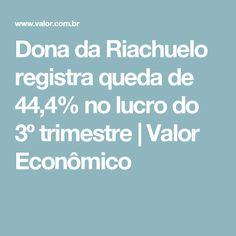 Dona da Riachuelo registra queda de 44,4% no lucro do 3º trimestre | Valor Econômico