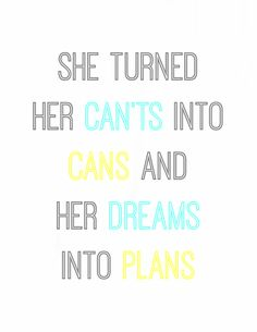 She turned her can'ts into cans and her dreams into plans free printable from theprettybee.com
