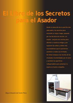 Cocina   el libro de los secretos para el asador (asado, churrasco, parrilla, barbacoa, recetas, carne) completo!!! by Pancho Sagrera Almuzara via slideshare