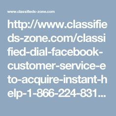 http://www.classifieds-zone.com/classified-dial-facebook-customer-service-eto-acquire-instant-help-1-866-224-8319-c174212.html