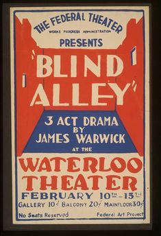 """The Federal Theater, Works Progress Administration presents """"Blind Alley,"""" 3 act drama by James Warwick at the Waterloo Theater."""