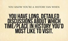 You Know You're a History Fan When blog