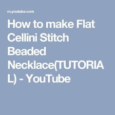 How to make Flat Cellini Stitch Beaded Necklace(TUTORIAL) - YouTube