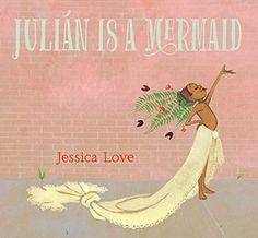 e e-Books Juli?n Is a Mermaid ( By Jessica Love ) Best Children Books, Childrens Books, Free Books, Good Books, Mermaid Parade, Love Is Free, Love Reading, Reading Room, Reading Lists
