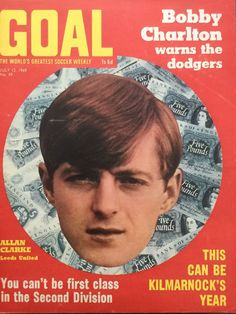 July Leeds break the British transfer record to buy striker Allan Clarke from relegated Leicester City Alan Clarke, Leeds United Fc, Laws Of The Game, English Football League, Association Football, Most Popular Sports, Leicester, The World's Greatest, Soccer