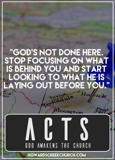 Acts sermon series book of acts acts chapter 1 God's not done the best is yet to come God Awakens the church howards creek church quotes