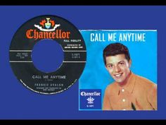 "Just went looking for this tune, but it was not yet posted. Well, that's one of our specialties; finding a need and filling it. This was the B-side of ""All o. Frankie Avalon, 60s Rock, 60s Music, Motown, Call Me, Rock And Roll, Growing Up, Musicals, Have Fun"