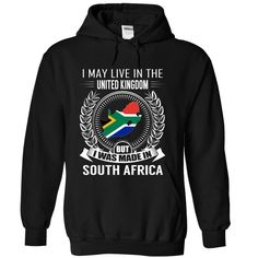 (Tshirt Popular) I May Live in the United Kingdom But I Was Made in South Africa New at Tshirt Family Hoodies, Funny Tee Shirts