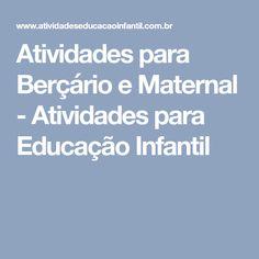 Atividades para Berçário e Maternal - Atividades para Educação Infantil