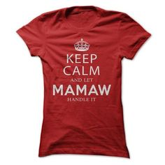Awesome Chihuahua Lovers Tee Shirts Gift for you or your family your friend:  Keep Calm and let MAMAW handle it Tee Shirts T-Shirts