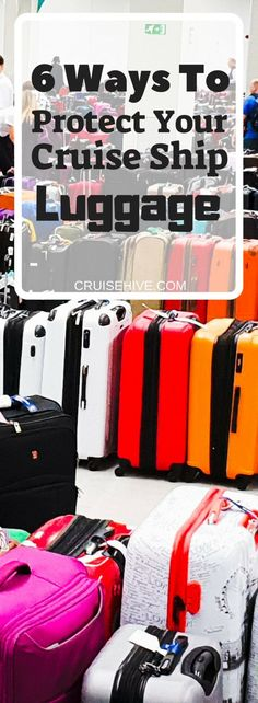 After putting in all that effort on packing for your cruise vacation it's important to make sure you also protect your cruise ship luggage. Follow these 6 ways to keep everything protected.