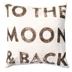 """To the Moon and Back"" Pillow"