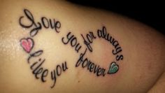 (I'll) Love you forever.  (I'll) Like you for always.... As long as I'm living my baby you'll be. My Infinity tattoo.