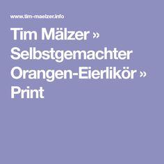 Tim Mälzer » Selbstgemachter Orangen-Eierlikör » Print