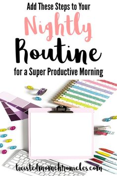 Learn How to Have a More Productive Morning by Adding these steps to your Nightly Routine #timemanagement #productivity #mompreneur #scheduling #planning #routines #startaroutine #momtips #wahm #workathometips #workfromhometips #nightlyroutine #morningroutine