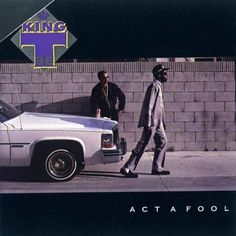 King Tee, Act a Fool (1988) - The 50 Best Hip-Hop Album Covers | Complex
