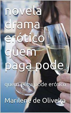 novela drama erótico quem paga pode: quem paga pode erótico (Portuguese Edition) by Marilene de Oliveira http://www.amazon.com/dp/B0197LZ3LI/ref=cm_sw_r_pi_dp_3xTQwb0Y13DRH