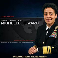 Vice Admiral Michelle Howard- first female 4 star in the US NAVY.